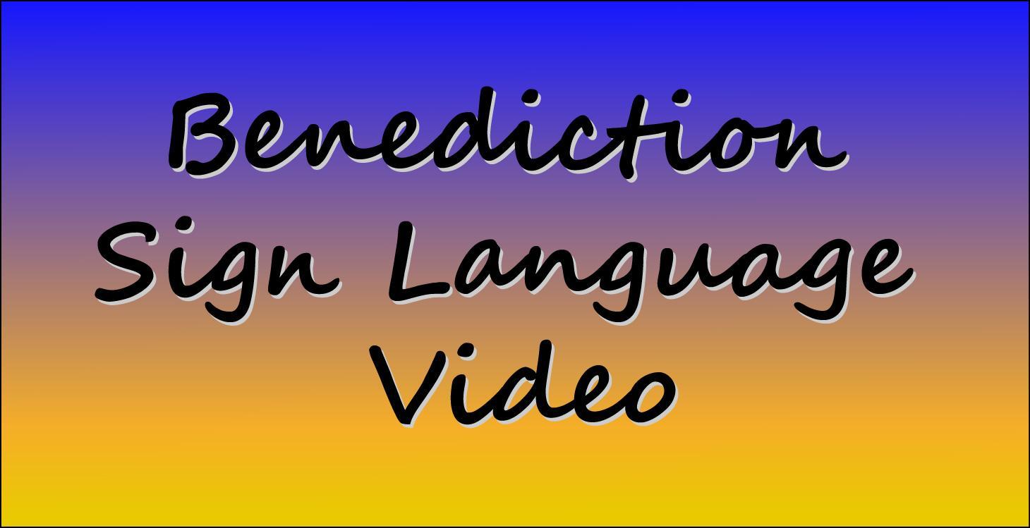 Benediction video