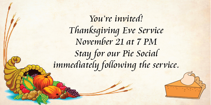 Thanksgiving Eve Service at 7pm on November 21, 2018